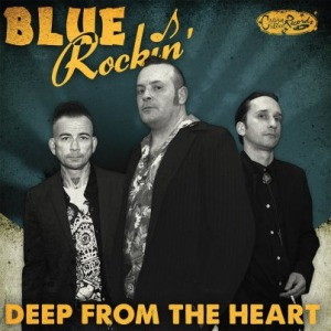Blue Rockin' - Deep From The Heart