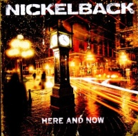 Nickelback - Here And Now.