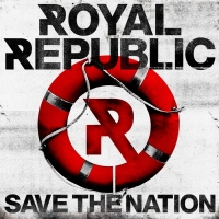 Royal Republic - Save The Nation.