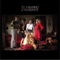 Tu Fawning - A Monument.