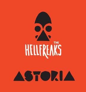 The Hellfreaks: Astoria.